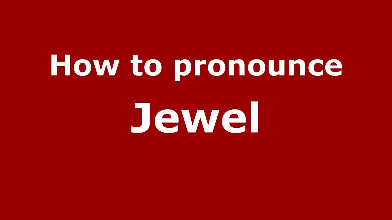 How to pronounce Jewel (American English/US) - PronounceNames.com