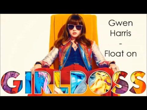 Float On Gwen Harris Girlboss Soundtrack Youtube