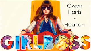 Float on   Gwen Harris GIRLBOSS soundtrack