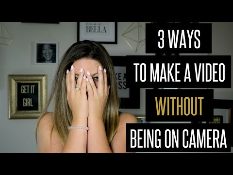 How to Make a Video Without Being on Camera