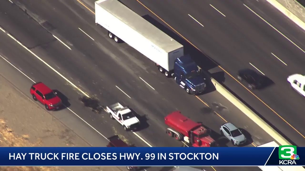 TRAFFIC ALERT: Hwy  99 is closed in Stockton due to a hay truck fire