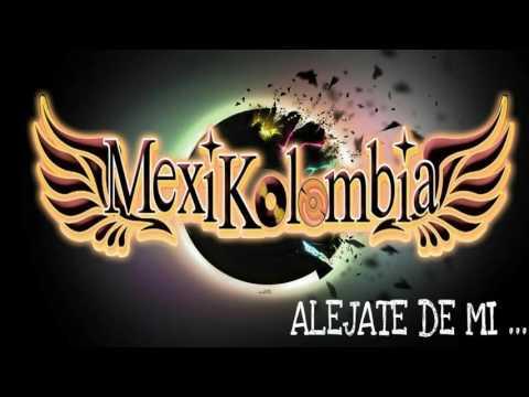 ALEJATE DE MI GRUPO MEXIKOLOMBIA LIMPIA 2017