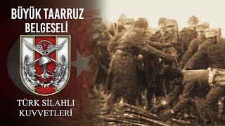 Büyük Taarruz Belgeseli - Major Assault Documentary