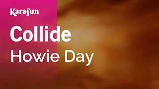 Karaoke Collide - Howie Day *