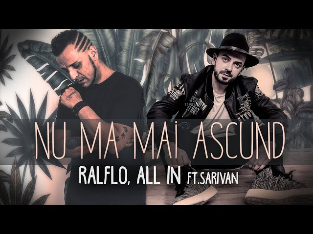 Ralflo, All In Ft. Sarivan - Nu ma mai ascund (Official Video)