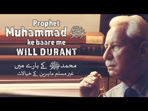will durant  on Prophet Muhammad ﷺ ┇ Non-Muslims about Prophet Muhammad ﷺ ┇ IslamSearch.org