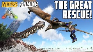 Ark: Survival Evolved - The Great Rescue!