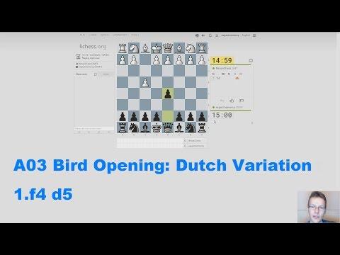 A03 Bird Opening Dutch Variation Game 1