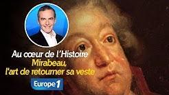 Au cœur de l'histoire: Mirabeau, l'art de retourner sa veste (Franck Ferrand)