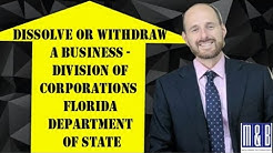 Dissolve or Withdraw a Business - Division of Corporations - Florida Department of State