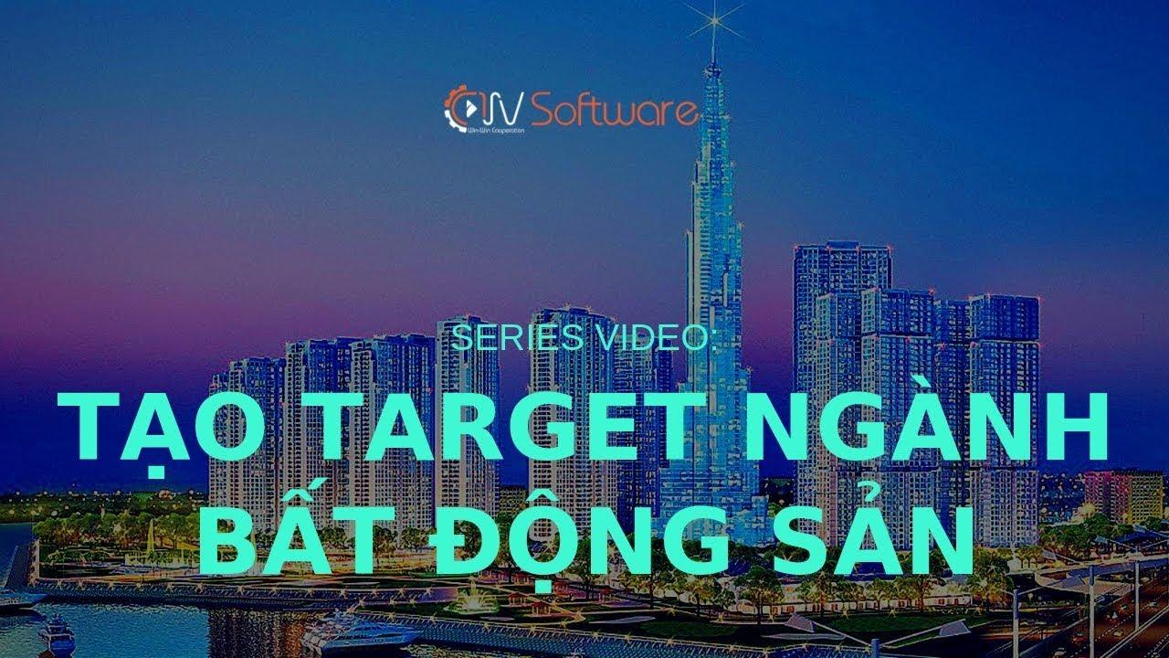 Tạo Target ngành Bất Động Sản - Phần 1 | ASV Software