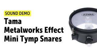 Tama | Metalworks Effect | Mini Tymp Snares | Sound Demo