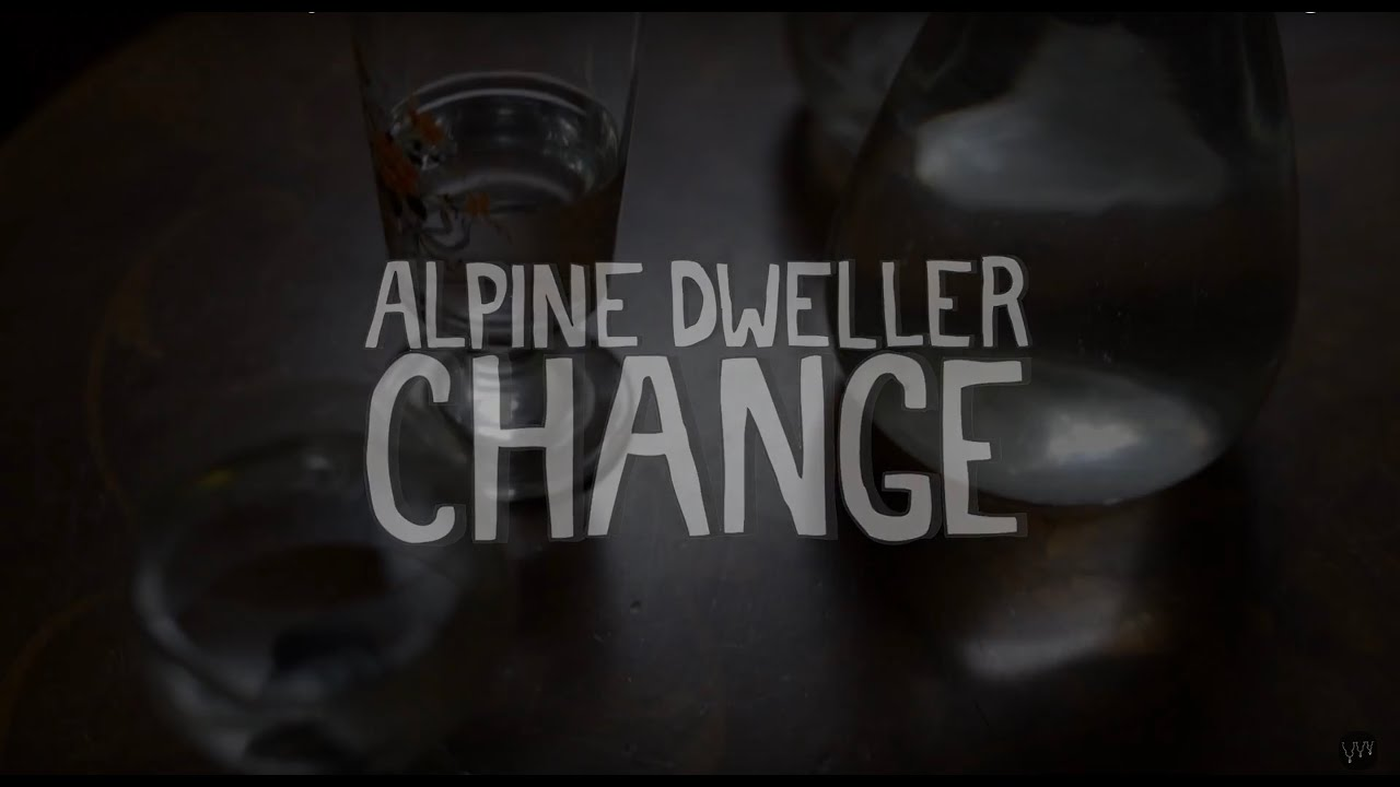 ALPINE DWELLER - change