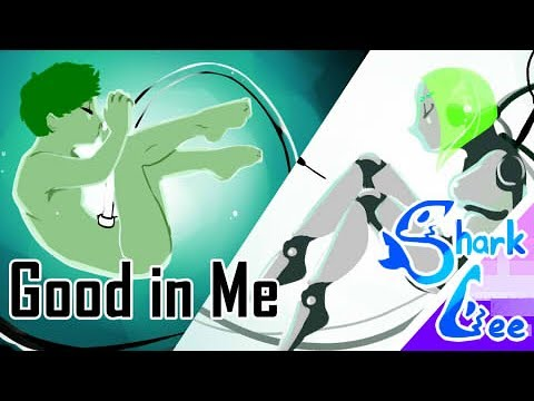 [SharkLee's animation meme]Good in me(Original by Eddoodles):A Human Clone and A Robot