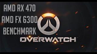 amd rx 470 amd fx 6300 overwatch benchmark ultra settings
