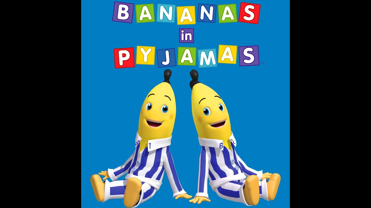 bananas in pyjamas theme song