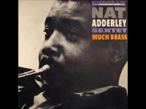 Nat Adderley  - Much Brass ( Full Album )