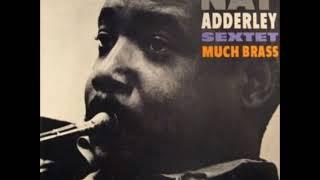 Nat adderley – cornet....slide hampton - tuba (# 1), trombone 2-7)....wynton kelly piano....sam jones bass 2-8), cello 1)....laymon jackson ba...