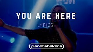 Video You Are Here - Planetshakers (LYRICS) download MP3, 3GP, MP4, WEBM, AVI, FLV Agustus 2017