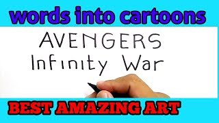 AMAZING, How to turn words AVENGERS INFINITY WAR into CARTOON for kids/ how to draw avengers