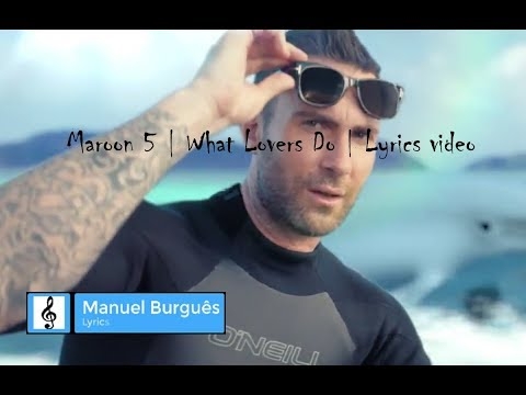 Maroon 5 | What Lovers Do | Lyrics video | Best video & audio song