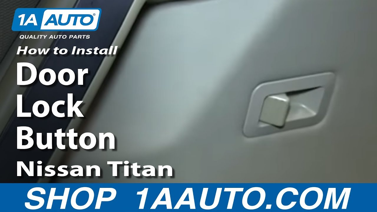 How To Install Replace Door Lock Button Nissan Titan And Armada 2010 Fuse Diagram