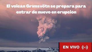 EN ISLANDIA El volcán Grímsvötn se prepara para entrar de nuevo en erupción - Actualización Pandemia