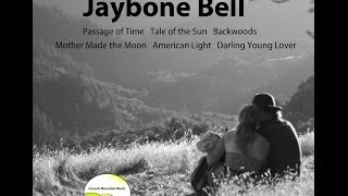 "Jaybone Bell - ""Tale of the Sun"" - Ocooch Mountain Session"