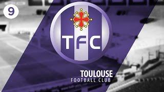 FM17 - Toulouse Football Club   S01 E09