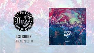 Just Kiddin - Thinking About It (Radio Edit)