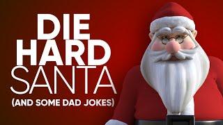 DIE HARD Santa (and SOME DAD JOKES)