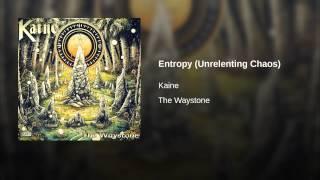 Entropy (Unrelenting Chaos)