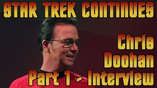 Star Trek Continues - Chris Doohan Interview - Part 1