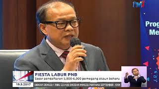 FIESTA LABUR PNB – SASAR DAFTAR 5,000-6,000 PEMEGANG AKAUN BAHARU [19 SEPT 2017] thumbnail