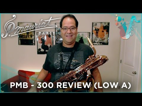 HAVE A GANDER - P. Mauriat PMB 300 Baritone Saxophone Review
