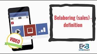 Belaboring (sales) - definition