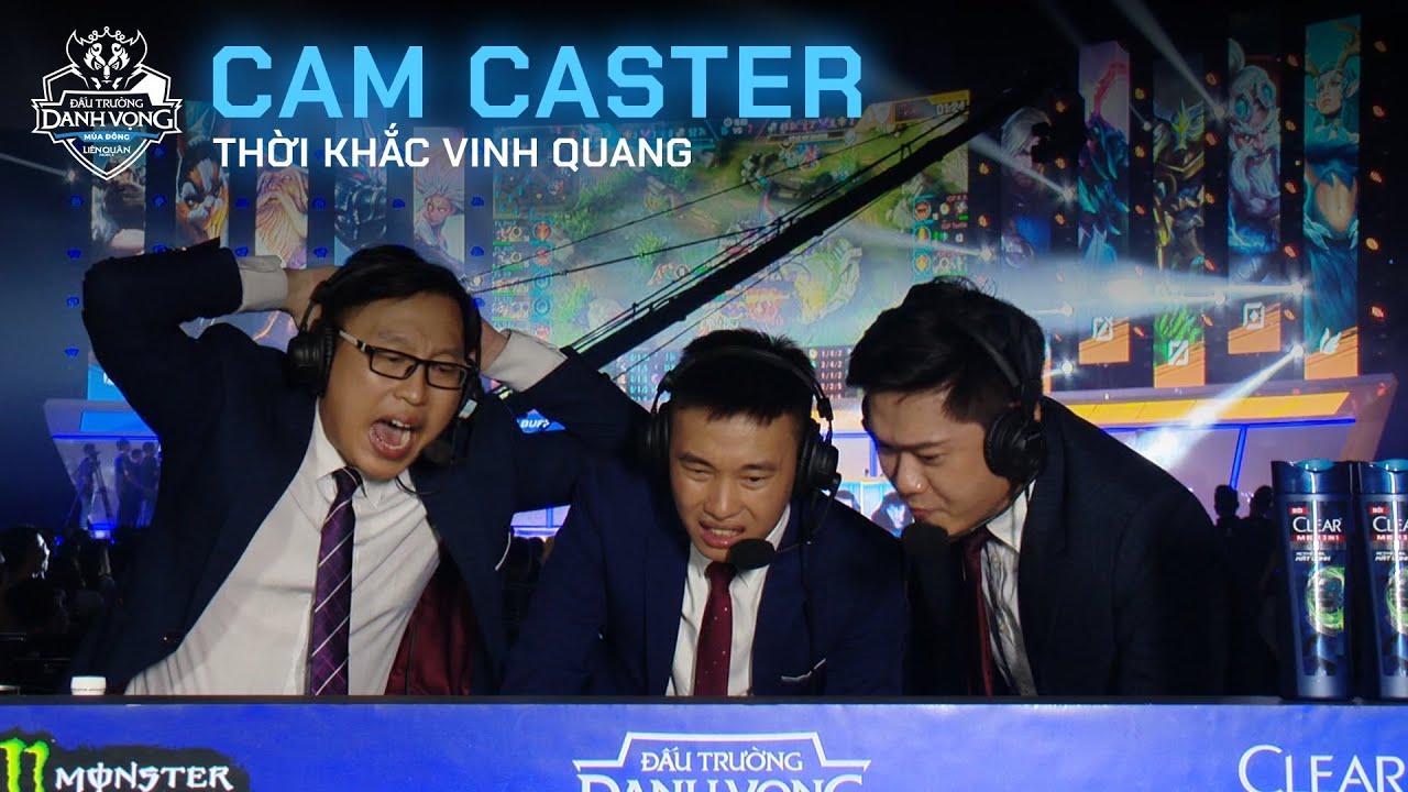 CAM CASTER: Thời khắc Vinh Quang – Chung kết ĐTDV Mùa Đông 2019
