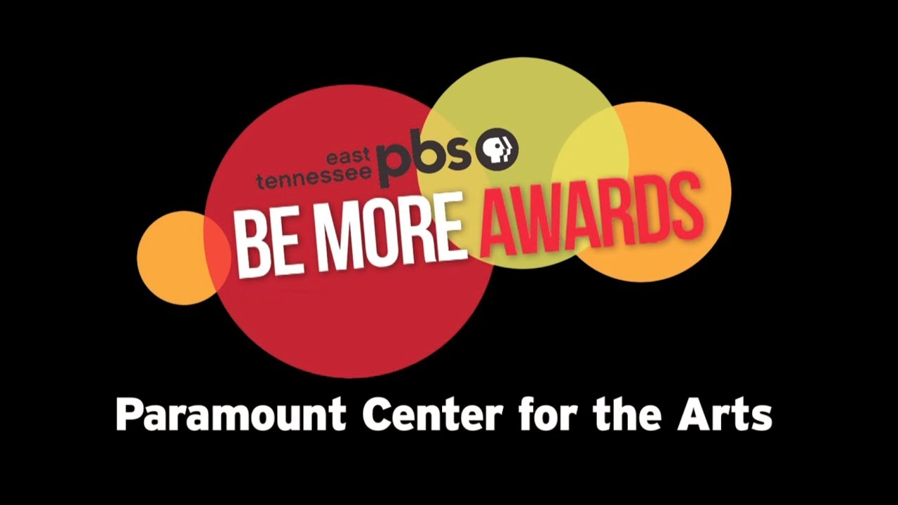 East Tennessee PBS Be More Award - Paramount Cent