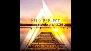 Melo Reflect - The Sunwalk
