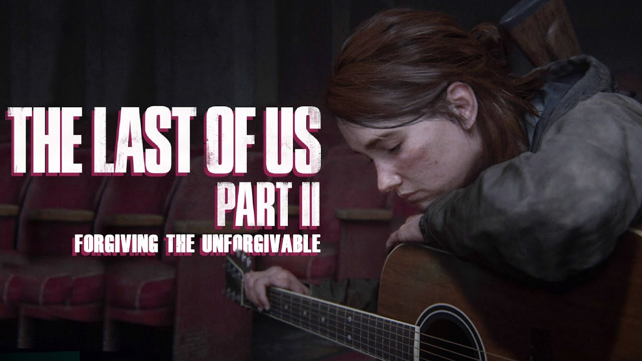 The Last of Us: Part II - Forgiving The Unforgivable thumbnail