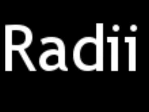 How to Pronounce Radii