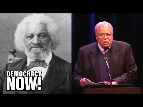 """""""What To The Slave Is 4th Of July?"""": James Earl Jones Reads Frederick Douglass's Historic Speech"""