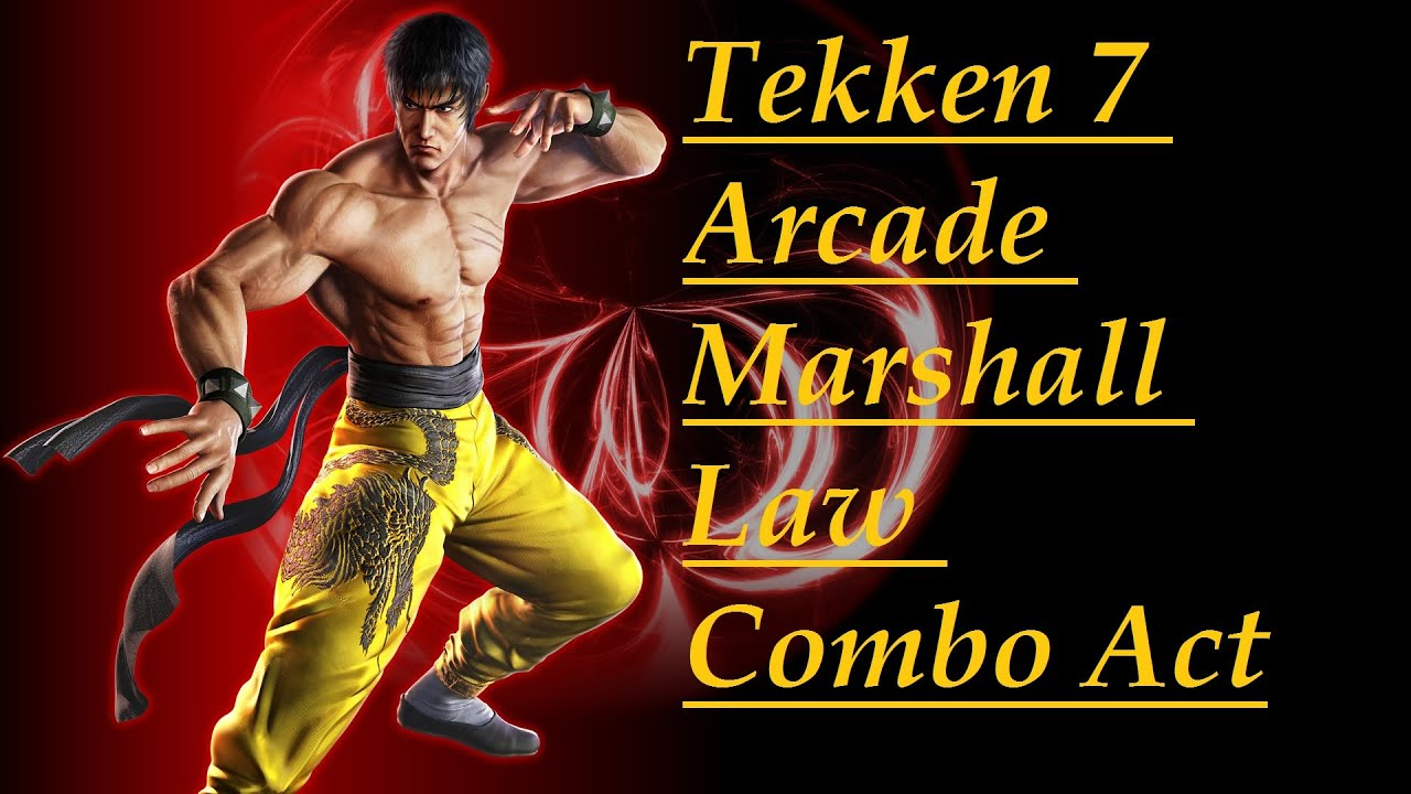 Tekken 7 Arcade Marshall Law Combo Act HD 60 Fps