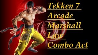 Tekken 7 Arcade Marshall Law Combo Act