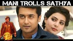 24 - Mani trolls Sathya | Suriya | Samantha | Nithya Menon | A. R. Rahman