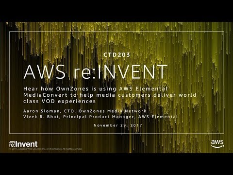 AWS re:Invent 2017: NEW LAUNCH! Hear how OwnZones is using AWS Elemental MediaConver (CTD203)