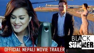"New Nepali Movie - ""Black Summer"" Official Trailer || Latest Nepali Movie 2017"