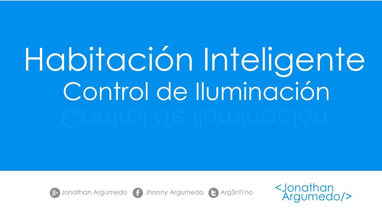 Habitacion inteligente control de iluminacion youtube - Iluminacion habitacion ...