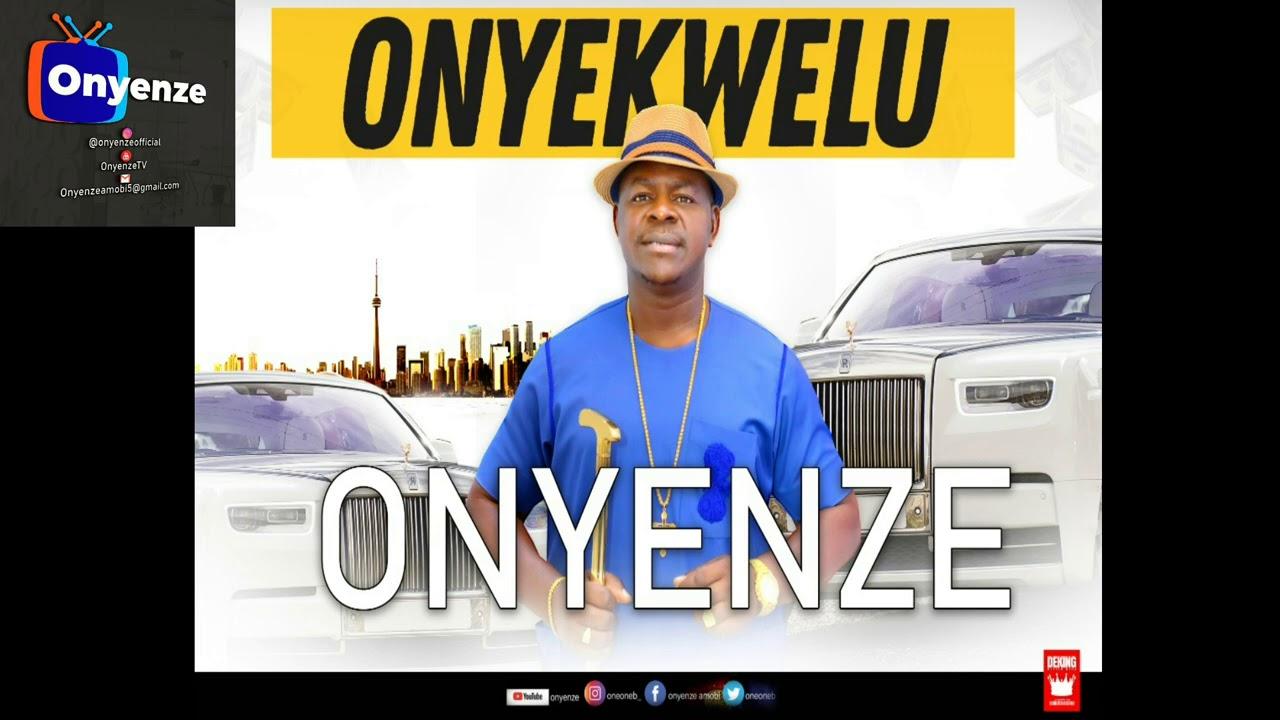 Download ONYEKWELU - Onyenze (Official Audio)