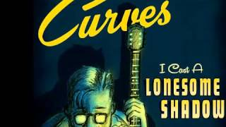 Dangerous Curves - I Cast a lonesome Shadow (MIGRAINE RECORDS)
